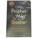 Calling The Prophet A Man Or Brother