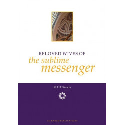 Beloved Wives of the Sublime Messenger (Peace and Blessing be upon him)