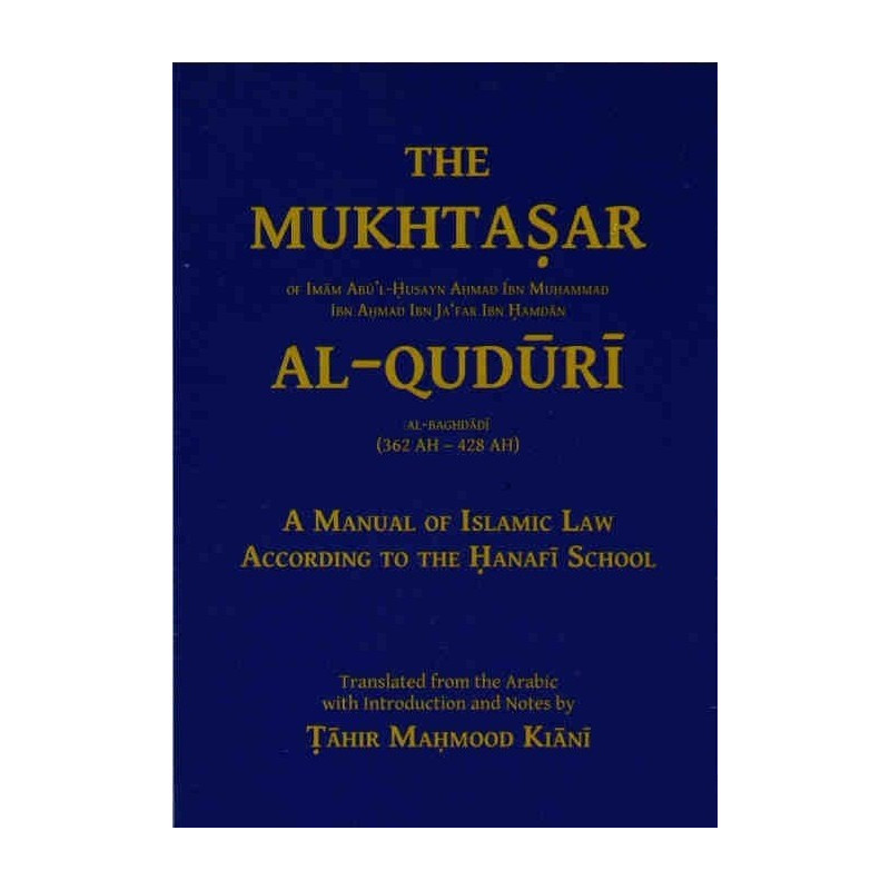 The Mukhtasar Al-Quduri - A Manual of lslamic Law