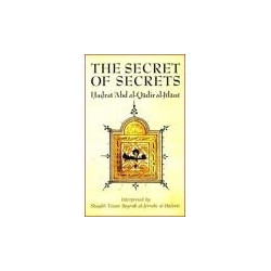 The Secret of Secrets: Sirr al-Asrar of Shaykh Abd al-Qadir Jilani