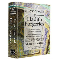 Encyclopedia of Hadith Forgeries: Sayings Misattributed to the Prophet Muhammad (Al-Asrar al-Marfu'a fil-Akhbar al-Mawdu'a)