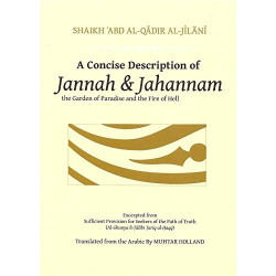 A concise description of jannah and jahannam - The garden of paradise and the fire of hell