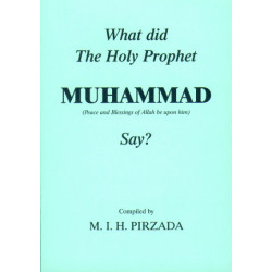 What did the Holy Prophet (peace and blessings of Allah be upon him) say?
