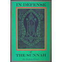 In Defense of The Sunnah: An Analysis of the Theory and Practices