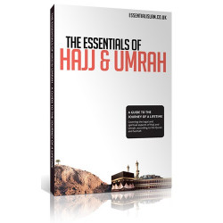 The Essentials of Hajj and Umrah