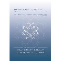 Kompendium af Islamiske Tekster - Del 1: En introduktion til islams grundlæggende lære