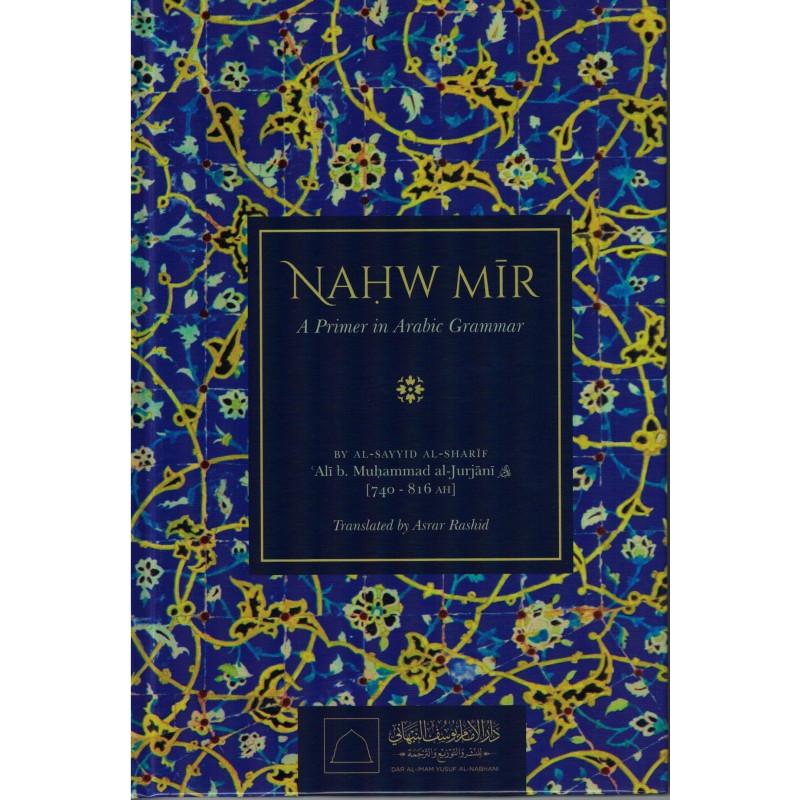 Nahw Mir : A Primer in Arabic Grammar