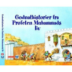 Godnathistorier fra Profeten Muhammads (Allash fred og velsignelser være med ham) liv