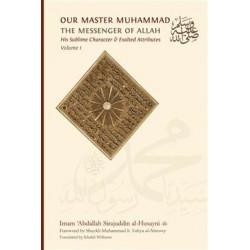 Our Master Muhammad (sallalahu wa 'alayhi wa sallam) Vol. 1