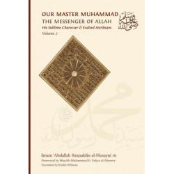 Our Master Muhammad (sallalahu wa 'alayhi wa sallam) Vol. 2